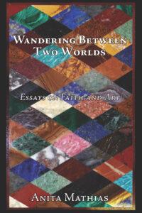 Wandering Between Two Worlds by Anita Mathias