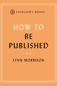 How to be Published by Lynn Morrison