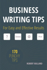 Business Writing Tips by Robert Bullard